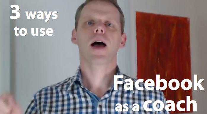 3 ways to use Facebook as a coach