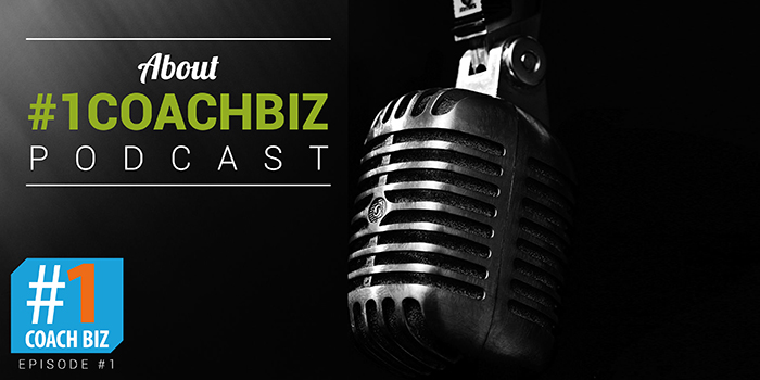 About #1CoachBiz podcast