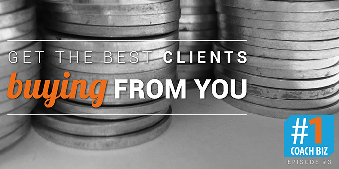 Clients buying - #1CoachBiz podcast