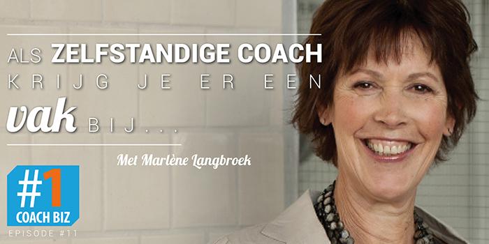 Als zelfstandige coach krijg je er een vak bij… – Marlène Langbroek