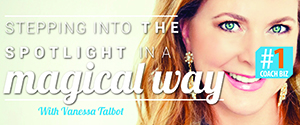 Listen to the interview with Vanessa Talbot #1CoachBiz podcast