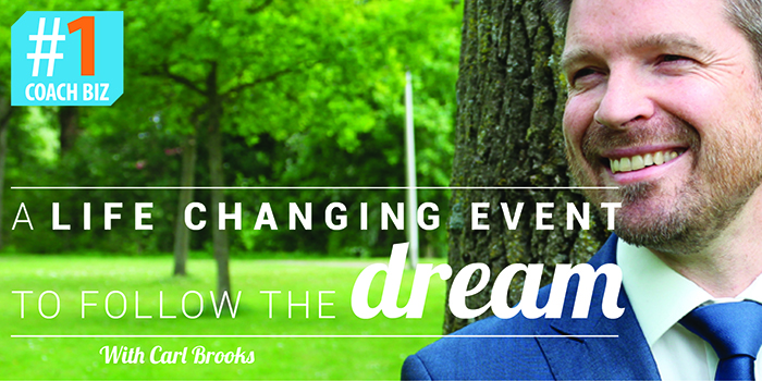 Life changing event follow dream Carl Brooks
