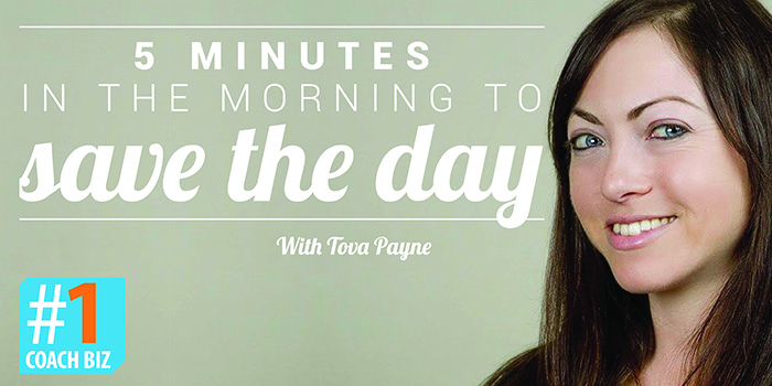 5 minutes in the morning to save the day – Tova Payne